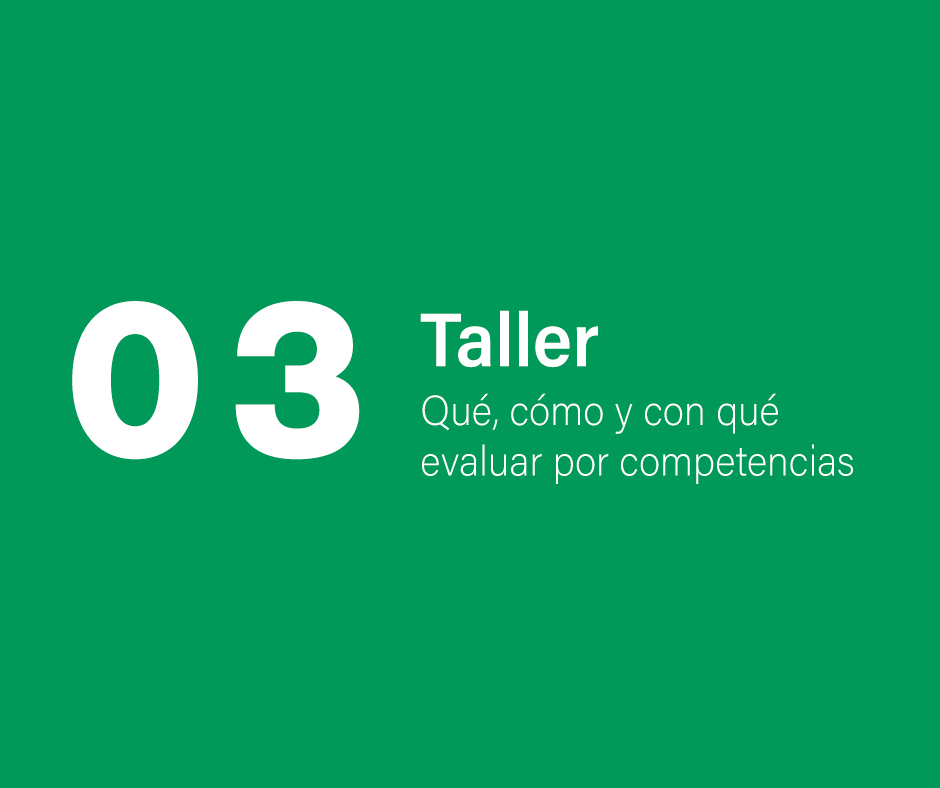 Taller 3: Qué, cómo y con qué evaluar por competencias
