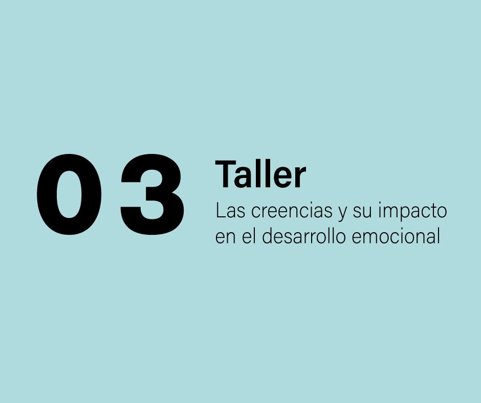 Taller 3: Las creencias y su impacto en el desarrollo emocional