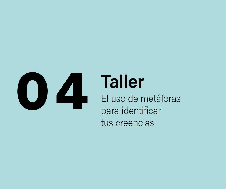 Taller 4: El uso de metáforas para identificar tus creencias