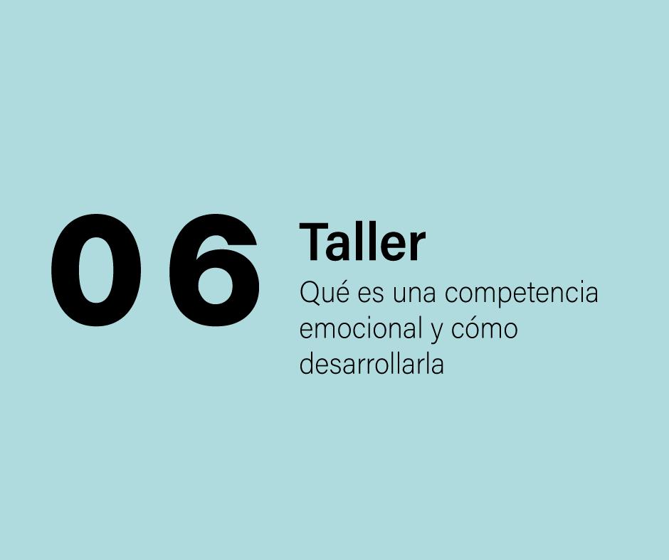 Taller 6: Qué es una competencia emocional y cómo desarrollarla