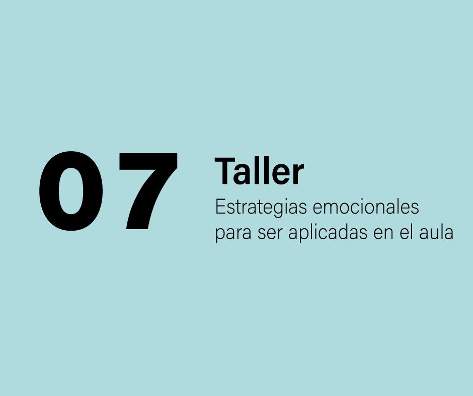 Taller 7: Estrategias emocionales para ser aplicadas en el aula