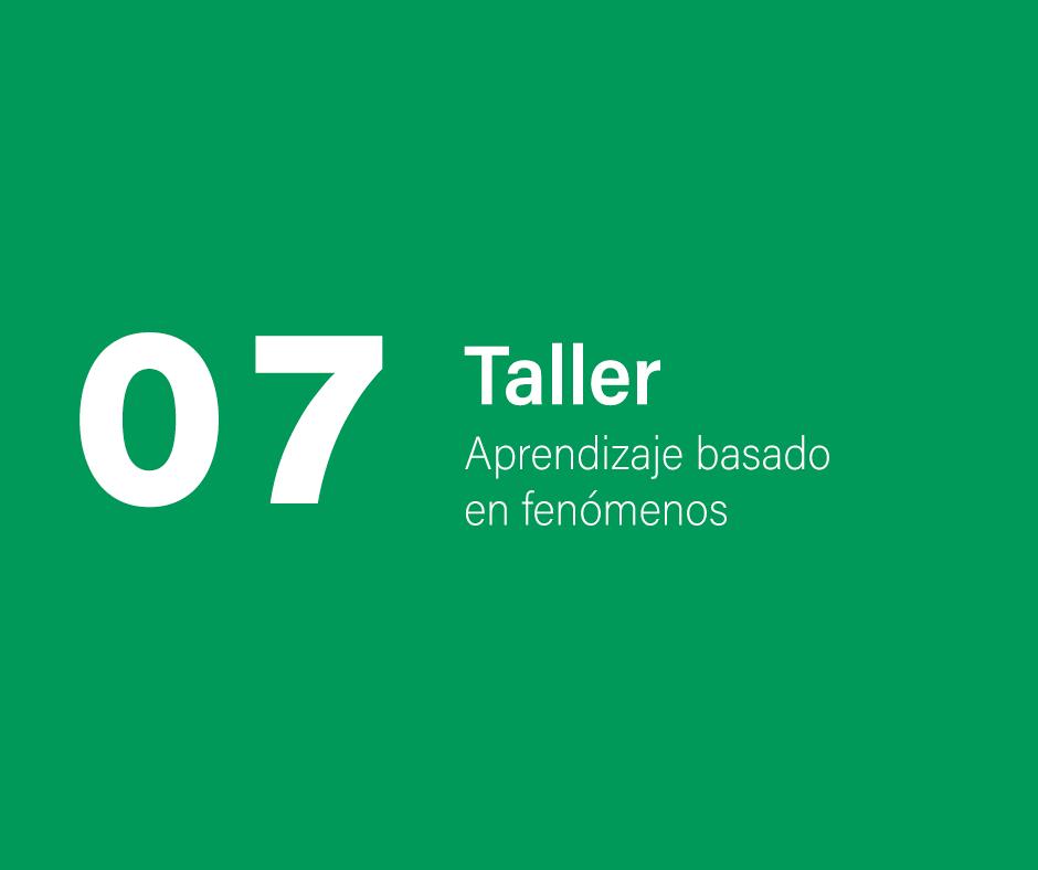 Taller 7: Aprendizaje basado en fenómenos