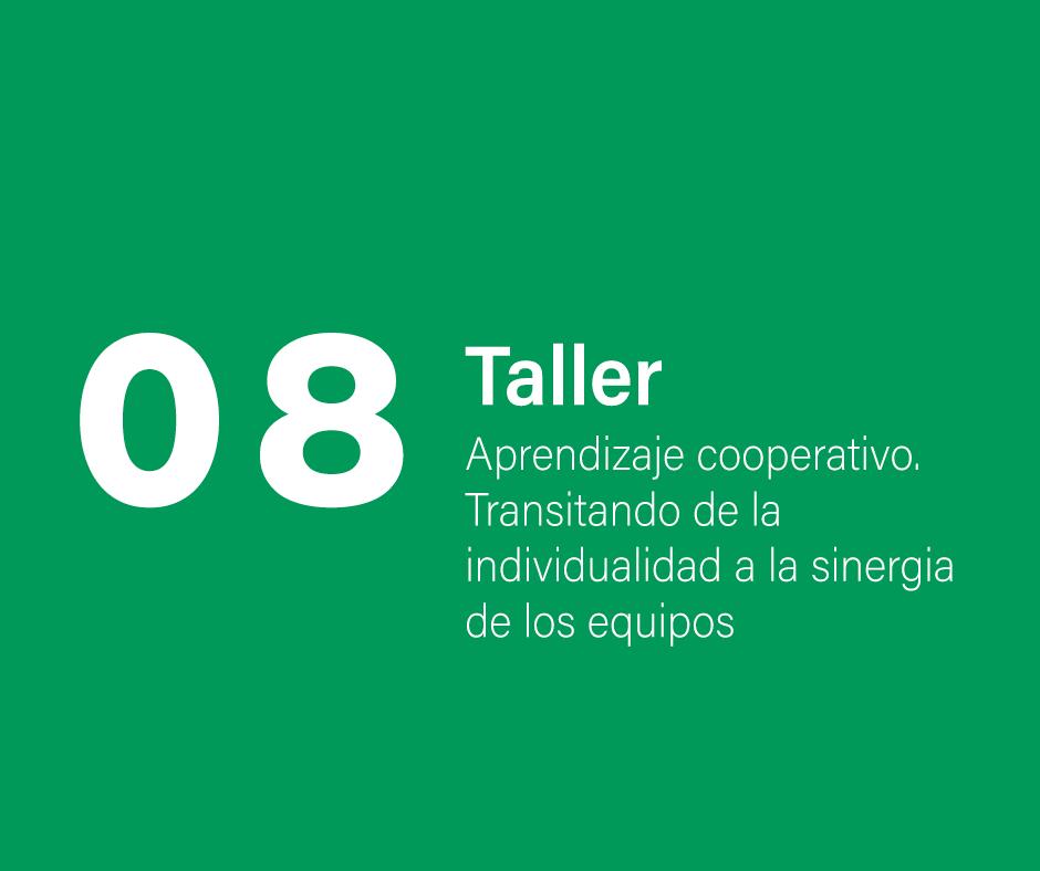 Taller 8: Aprendizaje cooperativo. Transitando de la individualidad a la sinergia de los equipos
