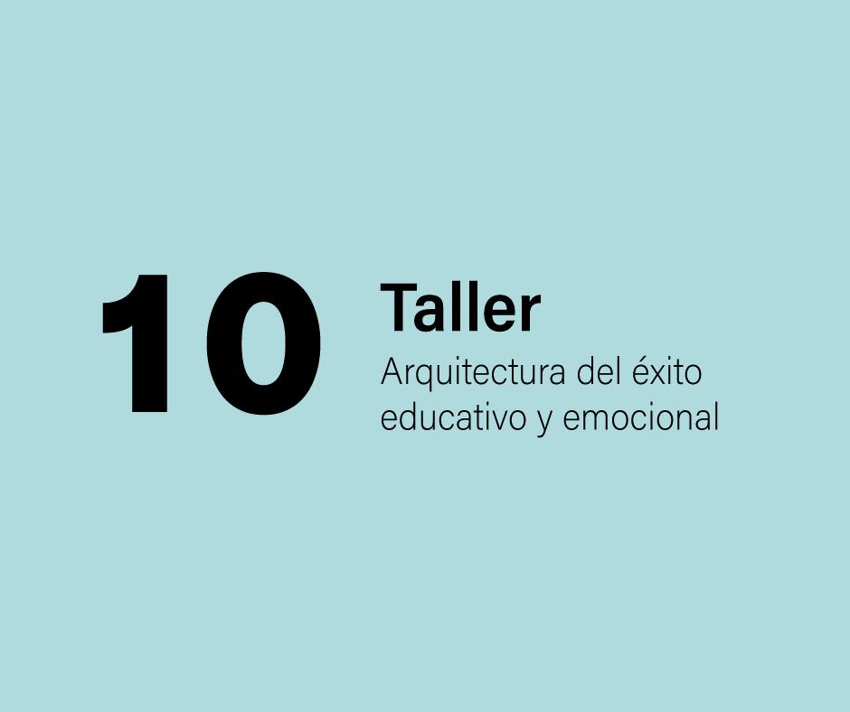 Taller 10: Arquitectura del éxito educativo y emocional