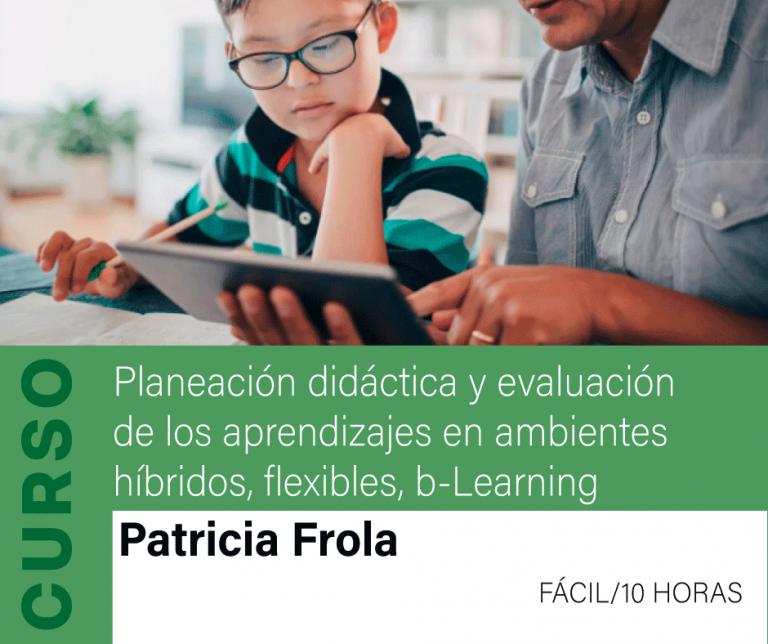 Curso: Planeación didáctica y evaluación de los aprendizajes en ambientes híbridos, flexibles, b-Learning