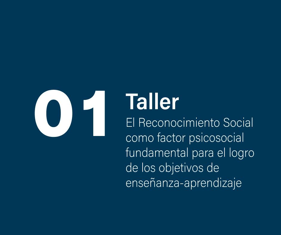 Taller 1: El Reconocimiento Social como factor psicosocial fundamental para el logro de los objetivos de enseñanza- aprendizaje