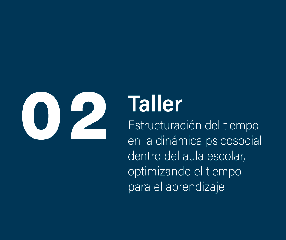 Taller 2: Estructuración del tiempo en la dinámica psicosocial dentro del aula escolar, optimizando el tiempo para el aprendizaje.