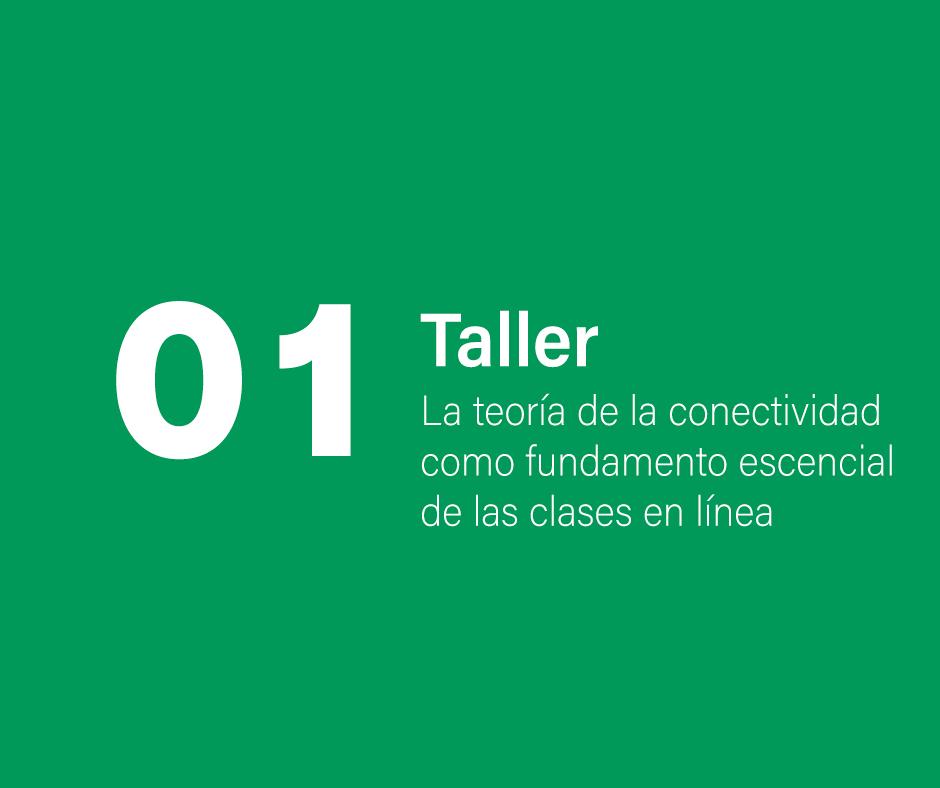 Taller 1. La teoría de la conectividad como fundamento esencial de las clases en línea