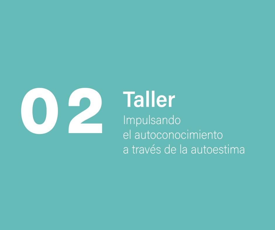 Taller 2: Impulsando el autoconocimiento a través de la autoestima