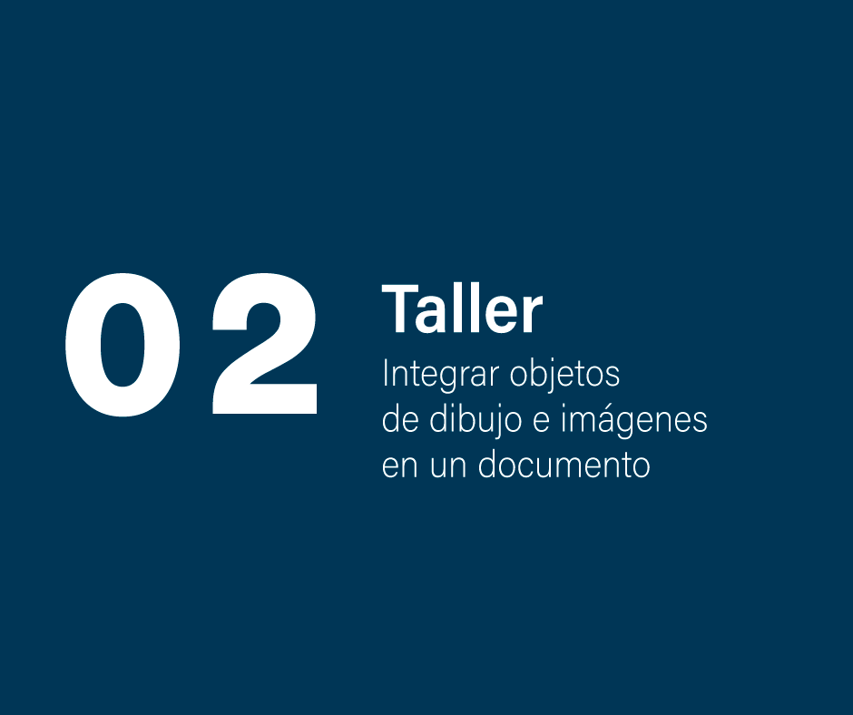 Taller 2: Integrar objetos de dibujo e imágenes en un documento
