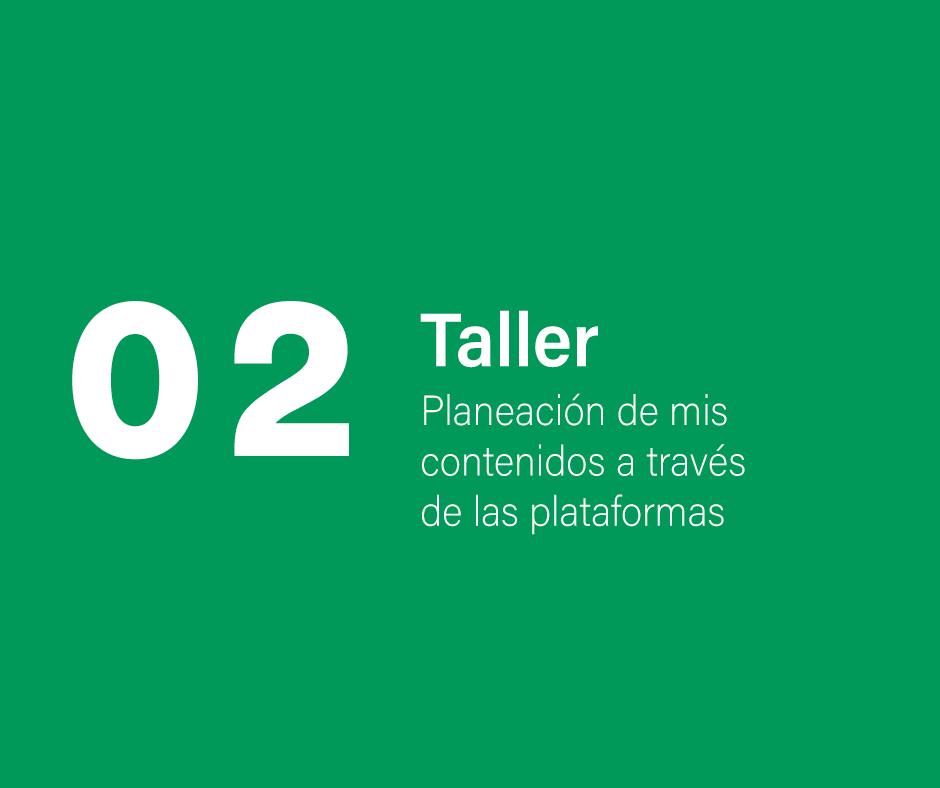 Taller 2. Planeación de mis contenidos a través de las plataformas