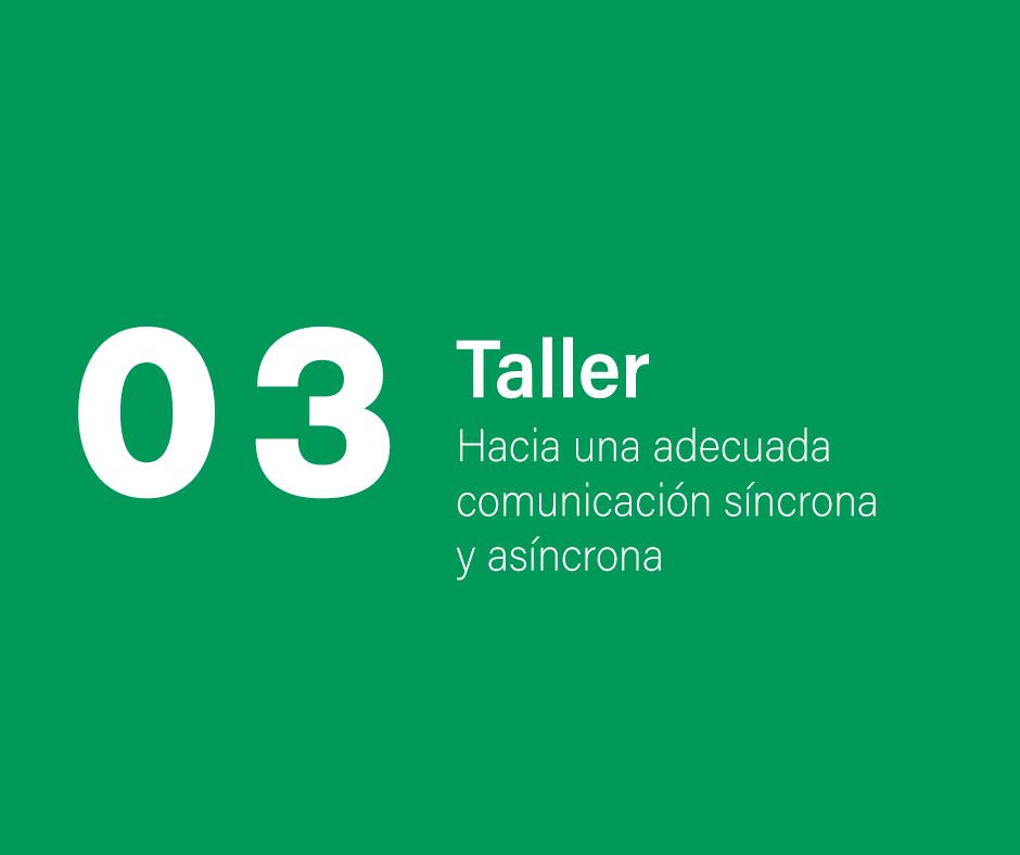 Taller 3. Hacia una adecuada comunicación sincrónica y asincrónica