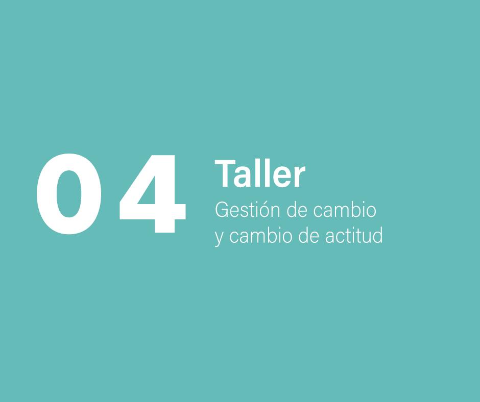 Taller 4: Gestión de cambio y cambio de actitud