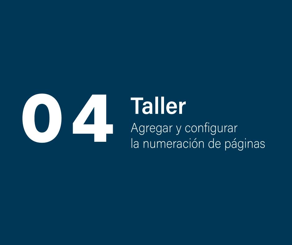Taller 4: Agregar y configurar la numeración de páginas