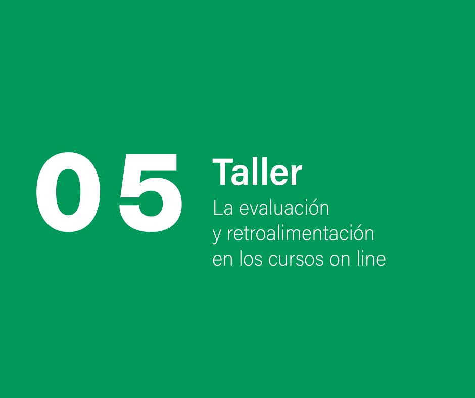 Taller 5. La evaluación y retroalimentación en los cursos on line