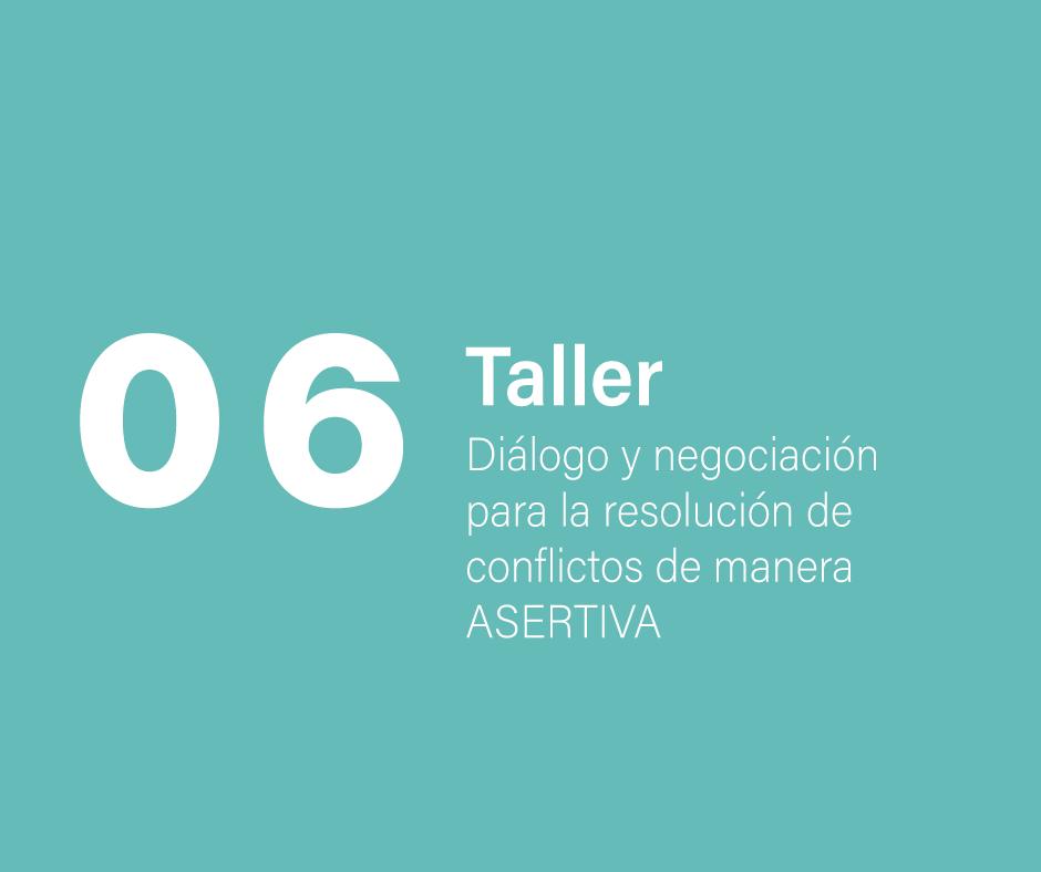 Taller 6: Diálogo y negociación para la resolución de conflictos de manera ASERTIVA
