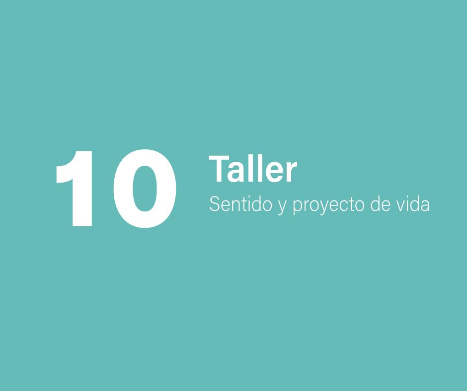 Taller 10: Sentido y proyecto de vida