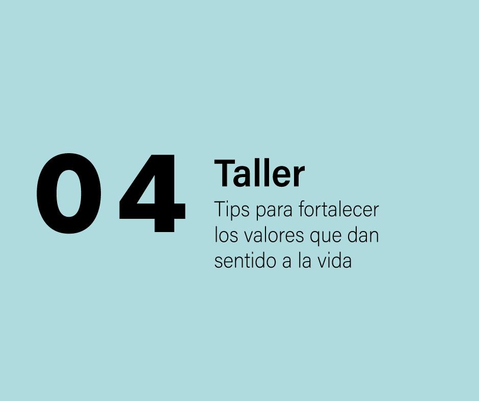 Taller 4: Tips para fortalecer los valores que dan sentido a la vida.