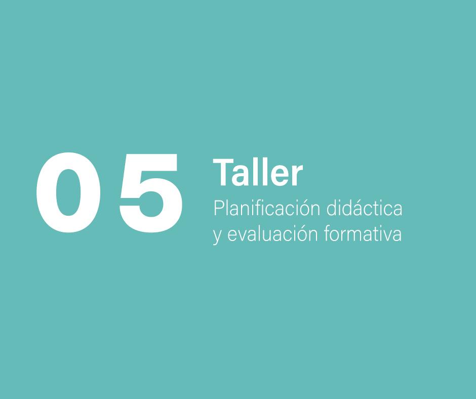 Taller 5: Planificación didáctica y evaluación formativa