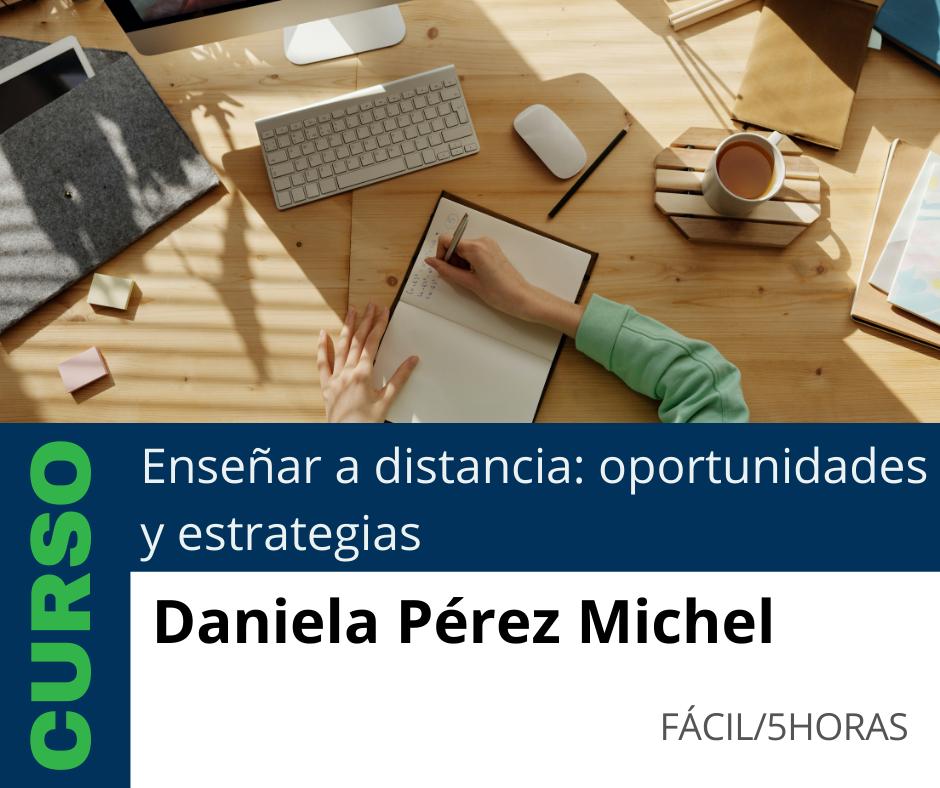Curso: Enseñar a distancia: oportunidades y estrategias