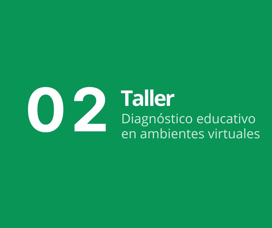 Taller 2. Diagnóstico educativo en ambientes virtuales