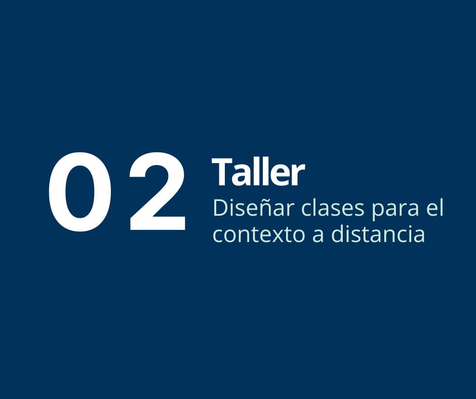 Taller 2. Diseñar clases para el contexto a distancia