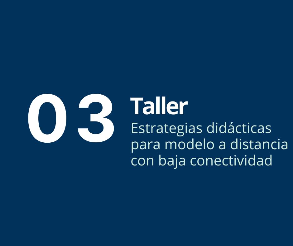 Taller 3. Estrategias didácticas para modelo a distancia con baja conectividad