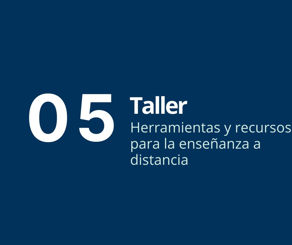 Taller 5. Herramientas y recursos para la enseñanza a distancia